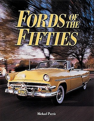 Fords of the Fifties By Parris, Michael